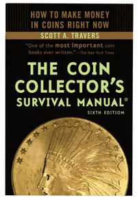 COIN COLLECTOR'S SURVIVAL MANUAL ® (6TH EDITION)