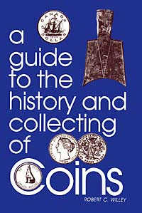 A GUIDE TO THE HISTORY & COLLECTING OF COINS