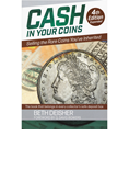 CASH IN YOUR COINS: SELLING THE RARE COINS YOU'VE INHERITED 4th ED