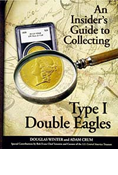 INSIDERS GUIDE TO COLLECTING TYPE I DOUBLE EAGLES
