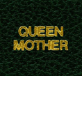 LABEL: QUEEN MOTHER