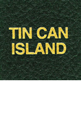 LABEL: TIN CAN ISLAND