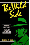 THE WILD SIDE: PHILATELIC MISCHIEF, MURDER & INTRIGUE